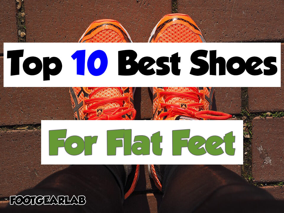 Best Shoes For Flat Feet