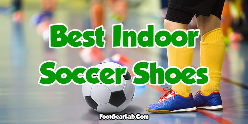 Best Indoor Soccer Shoes