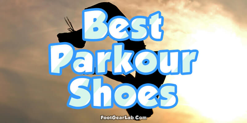 Best Parkour Shoes