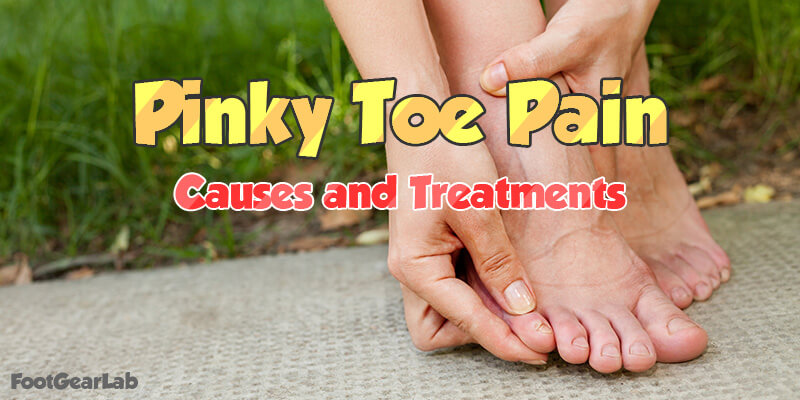 Pinky Toe Pain Identifying Its Causes And Treatment Options